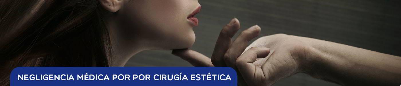 Negligencias médicas Cirugía estética