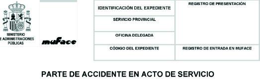 Parte de MUFACE para lesiones en acto de servicio
