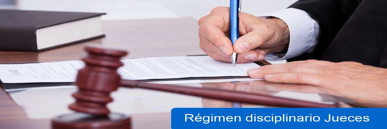 Regimen disciplinario jueces y magistrados