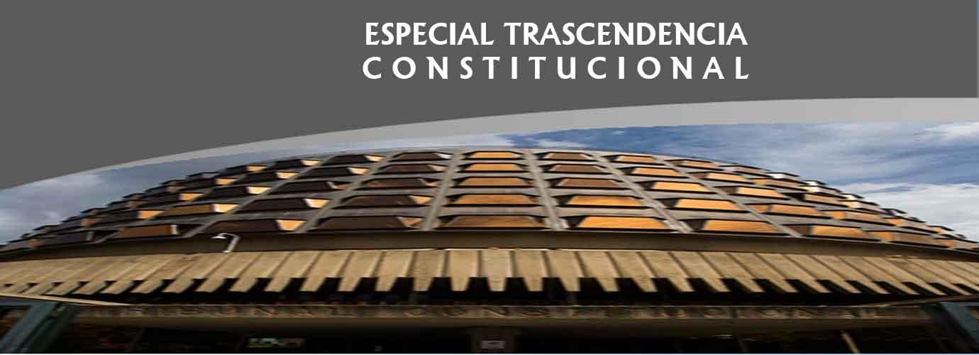 especial trascendencia constitucional