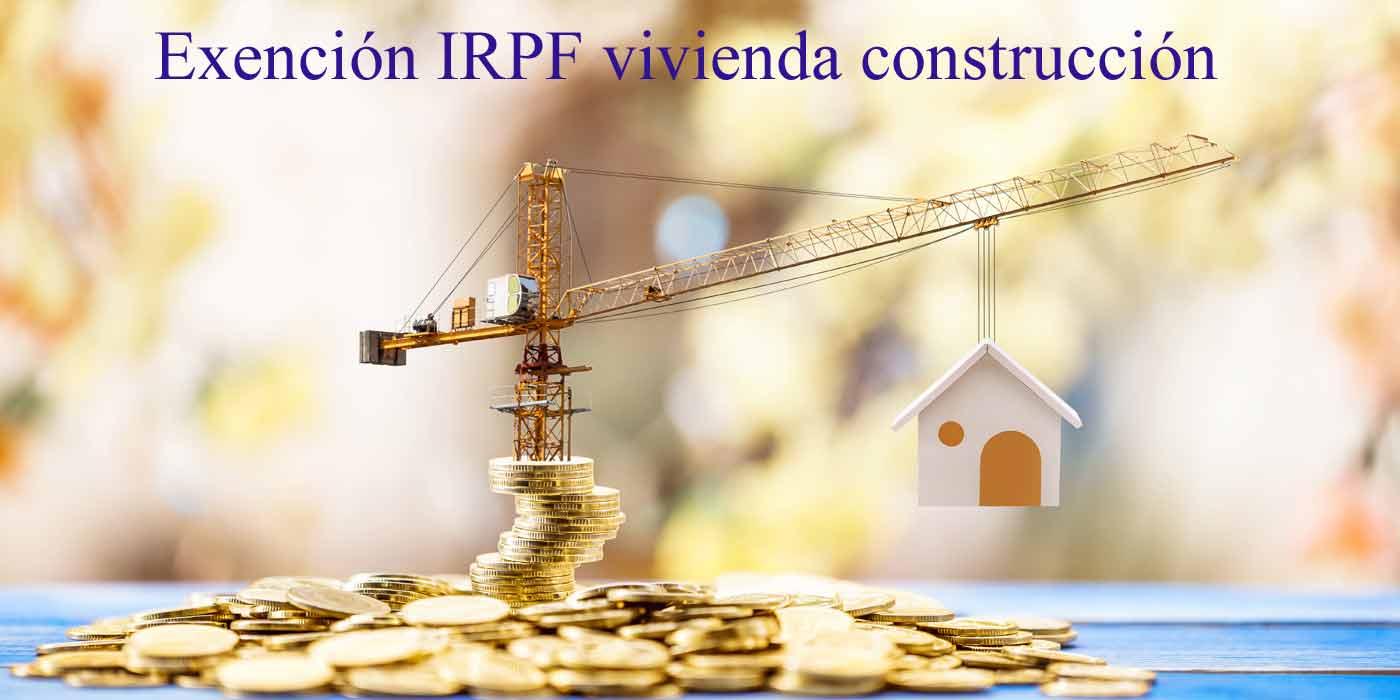 exención irpf inversión vivienda construcción